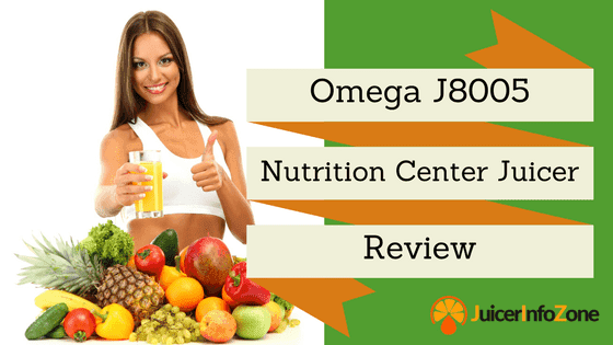 Omega J8005 Nutrition Center Juicer Review