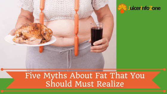 Five Myths About Fat That You Should Must Realize