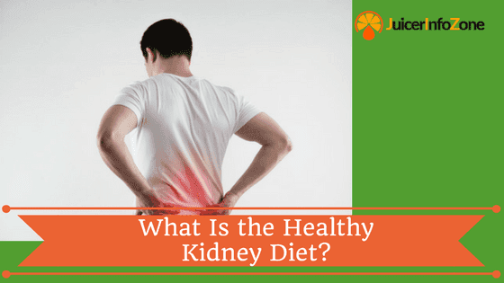 What Is the Healthy Kidney Diet_
