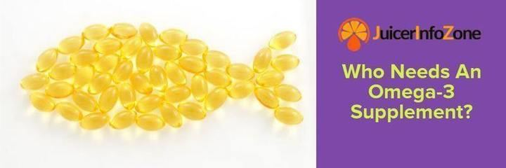 Who Needs An Omega-3 Supplement?