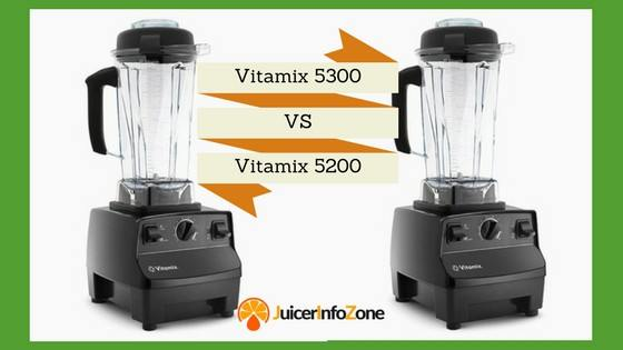 vitamix 5300 vs vitamix 5200